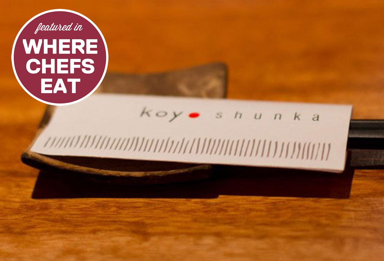 Koy Shunka - recommended in Where Chefs Eat